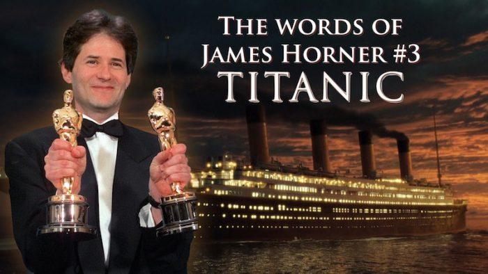 THE WORDS OF JAMES HORNER #3: TITANIC